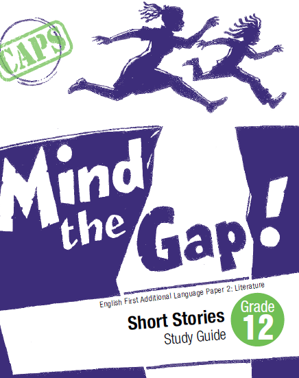 Mind the GAP Study Guide: English FAL Paper 2 Short Stories