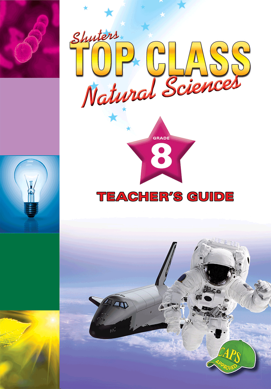 TOP CLASS NATURAL SCIENCES GRADE 8 TEACHER'S GUIDE | WCED